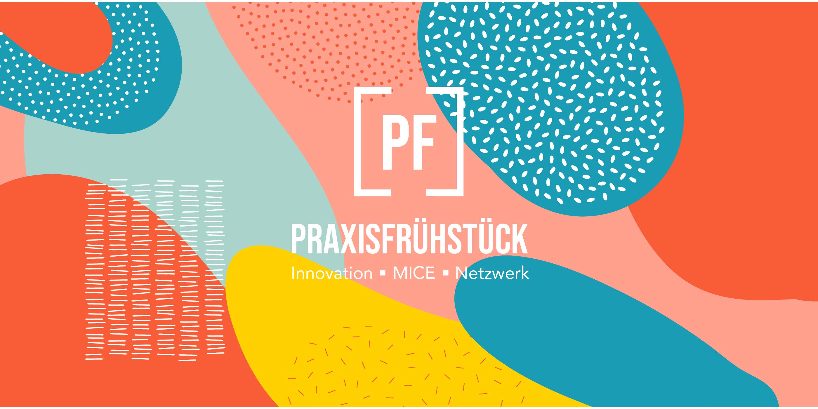 Praxisfrühstück – Innovation | MICE | Netzwerken